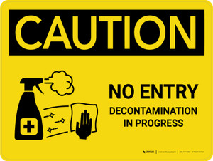 Caution No Entry Decontamination In Progress with Icon Landscape - Wall Sign