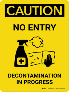 Caution No Entry Decontamination In Progress with Icon Portrait - Wall Sign