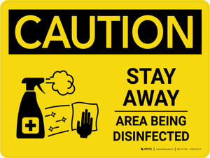 Caution Stay Away Area Being Disinfected with Icon Landscape - Wall Sign