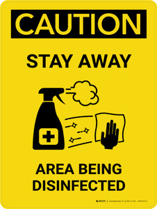 Caution Stay Away Area Being Disinfected with Icon Portrait - Wall Sign