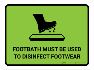 Footbath Must Be Used To Disinfect Footwear with Icon Green Landscape - Wall Sign