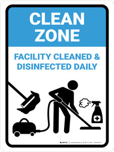 Clean Zone: Facility Cleaned & Disinfected Daily with Icon Portrait - Wall Sign