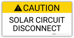 Caution Solar Circuit Disconnect - Arc Flash Label