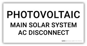 Photovoltaic Main Solar System AC Disconnect - Arc Flash Label