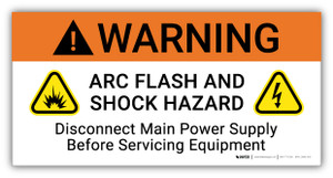 Warning Arc Flash And Shock Hazard Disconnect Main Power Suppply with Icons  - Arc Flash Label