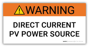 Warning Direct Current PV Power Source - Arc Flash Label