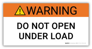 Warning Do Not Open Under Load - Arc Flash Label