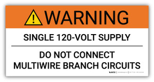 Warning Single 120-Volt Supply/Do Not Connect Multiwire Branch Circuits - Arc Flash Label