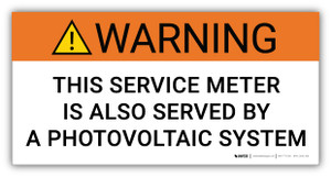 Warning This Service Meter Is Also Served By A Photovoltaic System - Arc Flash Label