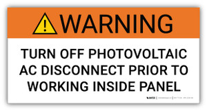 Warning Turn Off Photovoltaic AC Disconnect - Arc Flash Label