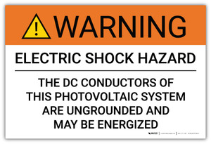 Warning: Electric Shock Hazard DC Conductors Are Ungrounded - Arc Flash Label