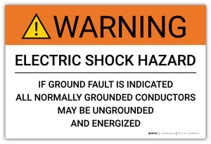 Warning: Electric Shock Hazard Grounded Conductors May Be Ungrounded - Arc Flash Label