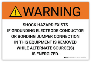 Warning: Shock Hazard Exists If Grounding Electrode Conductor Is Removed - Arc Flash Label