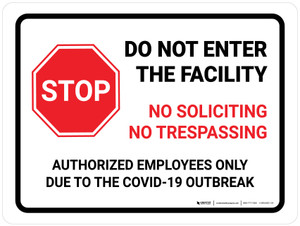 Stop Do Not Enter Facility No Soliciting No Trespassing Due to COVID-19 with Icon Landscape - Wall Sign