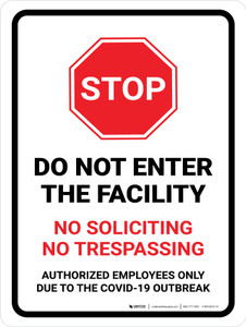 Stop Do Not Enter Facility No Soliciting No Trespassing Due to COVID-19 with Icon Portrait - Wall Sign