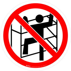 Do Not Use Incomplete Scaffold Prohibition - ISO Floor Sign