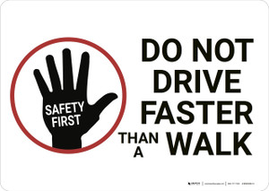 Safety First: Do Not Drive Faster Than a Walk - Wall Sign