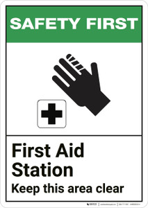 Safety First: First Aid Station Keep This Area Clear - Wall Sign