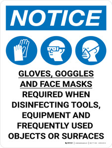 Notice: Gloves, Goggles and Face Masks Required When Disinfecting Tools Wall Sign