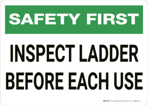 Safety First: Inspect Ladder Before Each Use - Wall Sign
