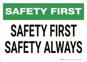 Safety First: Safety First Safety Always - Wall Sign