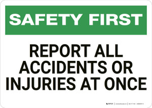 Safety First: Report All Accidents - Wall Sign