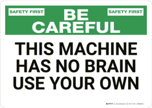 Safety First: This Machine Has No Brain - Wall Sign