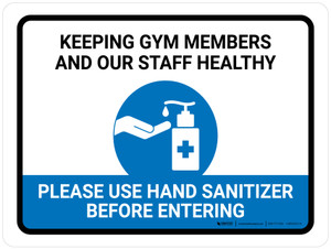 Keeping Gym Members And Our Staff Healthy - Please Use Hand Sanitizer Landscape - Wall Sign