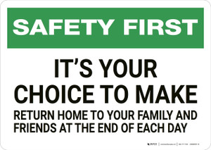 Safety First: It's Your Choice to Make - Wall Sign