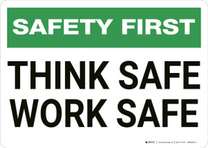 Safety First: Think Safe Work Safe - Wall Sign