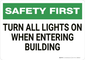 Safety First: Turn All Lights On When Entering Building - Wall Sign