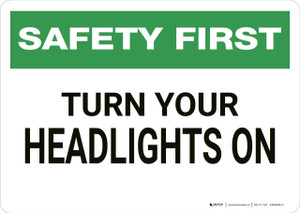Safety First: Turn Your Headlights On - Wall Sign