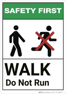Safety First: Walk Do Not Run ANSI - Wall Sign