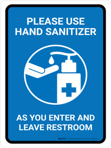 Please Use Hand Sanitizer As You Enter And Leave Restroom Portrait - Wall Sign