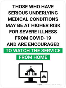 Those Who Have Serious Underlying Medical Conditions May Be At Higher Risk Watch Service From Home with Icon Portrait V2 - Wall Sign
