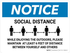 Notice While Enjoying The Outdoors Please Maintain Distance Landscape - Wall Sign