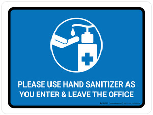Please Use Hand Sanitizer As You Enter And Leave The Office Landscape - Wall Sign
