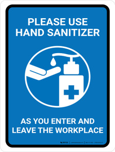 Please Use Hand Sanitizer As You Enter And Leave The Workplace Portrait - Wall Sign