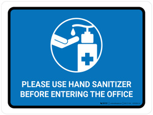 Please Use Hand Sanitizer Before Entering The Office Landscape - Wall Sign