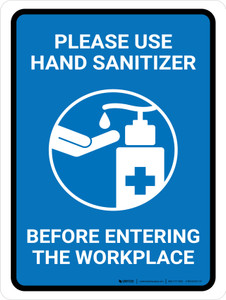 Please Use Hand Sanitizer Before Entering The Workplace Portrait - Wall Sign