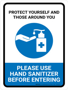 Protect Yourself And Those Around You - Please Use Hand Sanitizer Portrait - Wall Sign
