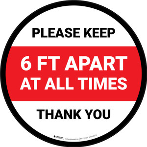 Please Keep 6 Ft Apart At All Times - Thank You Red Circular - Floor Sign