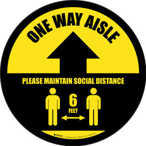 One Way Aisle - Please Maintain Social Distance with Icon Yellow Circular - Floor Sign