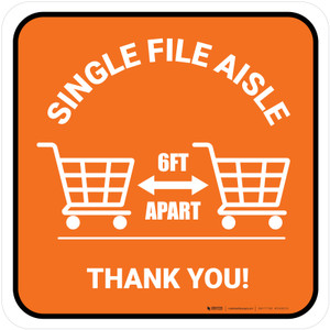 Single File Aisle with Shopping Carts Orange Square - Floor Sign