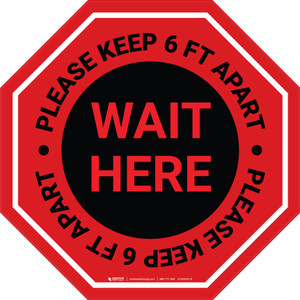 Wait Here - Please Keep 6 Ft Apart Stop - Floor Sign
