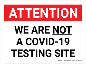 Attention: We Are Not A Covid-19 Testing Site Landscape - Wall Sign