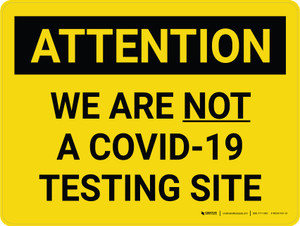 Attention: We Are Not A Covid-19 Testing Site Yellow Landscape - Wall Sign
