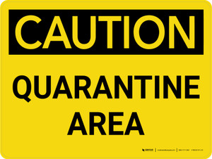Caution: Quarantine Area Landscape - Wall Sign