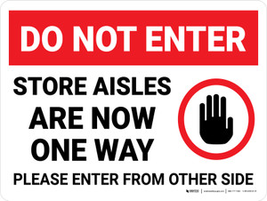 Do Not Enter: Store Aisles Are Now One Way with Icon Landscape - Wall Sign