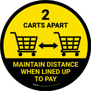 2 Carts Apart When Lined Up To Pay with Icon Yellow Circular - Floor Sign